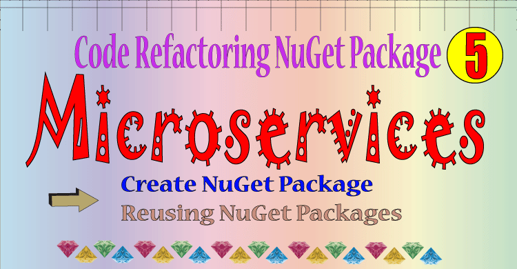 ASP.NET Core Microservices Code Refactoring into Reusable NuGet Package